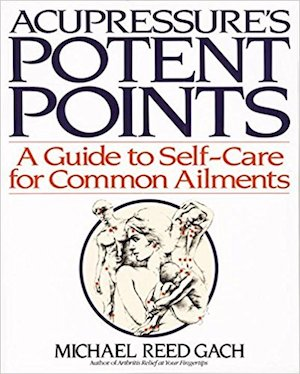 Acupressure Potent Points by Michael Gach